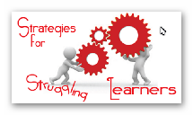Strategies for Struggling Learners